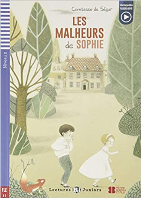 Les malheurs de Sophie (with downloadable audio) - Comtesse de Segur - French Easy reader A2
