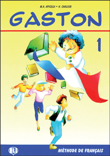 Gaston 1 - Livre eleve 1 Methode de Francais