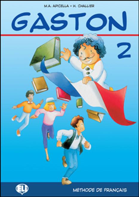 Gaston 2 - Livre eleve 2 Methode de Francais