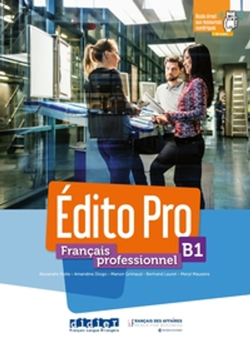 Edito B1 PRO Methode de Francais PROFESSIONEL Author: HOLLE/DIOGO/MAUSSIRE Published by: Didier (2020) ISBN-10:   2278096273 ISBN-13:   9782278096275 Section: French Language learning textbooks