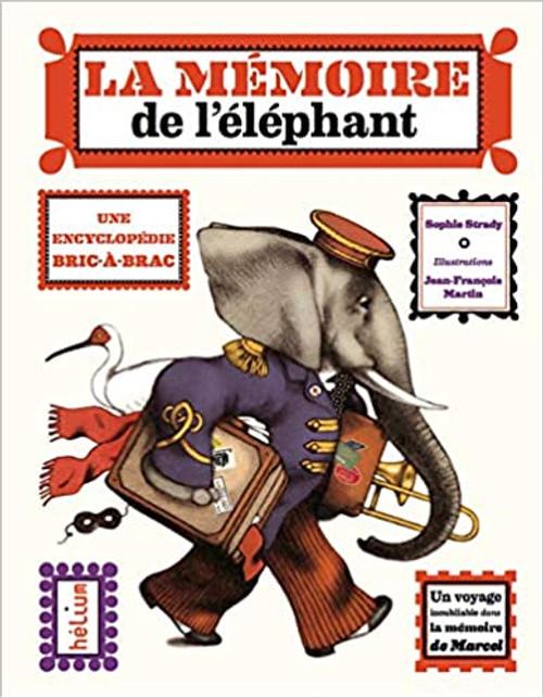 La memoire de l'elephant: une encyclopedie bric-a-brac