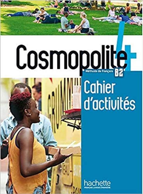 Cosmopolite Niveau 4 Cahier activites B2