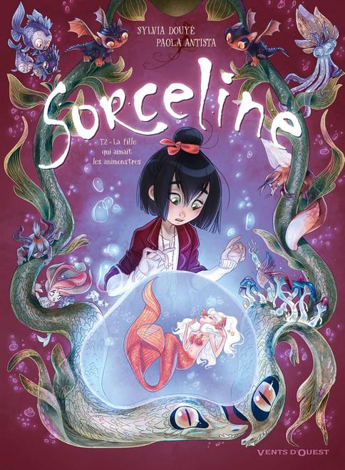 Sorceline - Tome 02: La fille qui aimait les animonstres