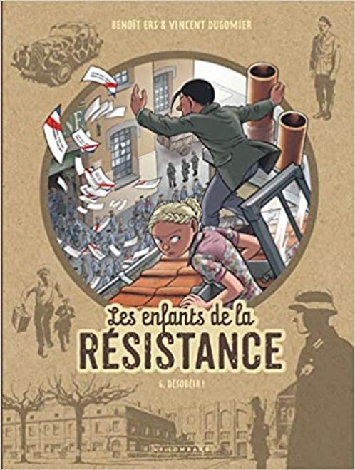 Les enfants de la resistance Tome 6:  Desobeir!