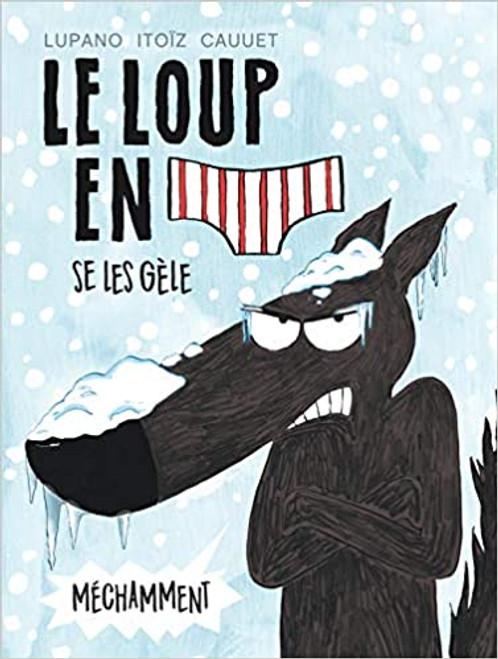 Le loup en slip T2: Le Loup en slip se les gele mechamment