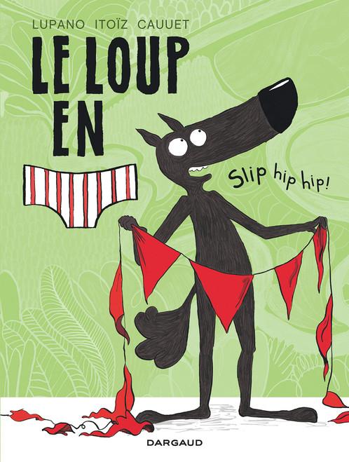 Le loup en slip T3: Slip hip hip !