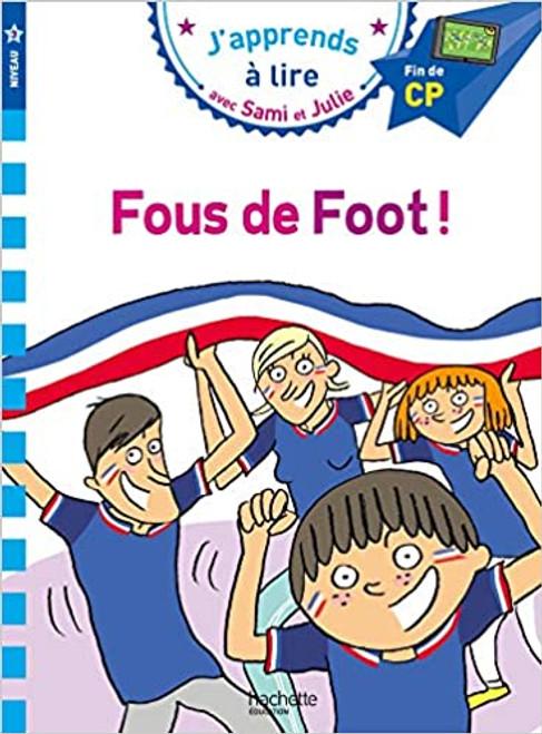 Sami et Julie: Fous de foot (CP - Niveau 3)