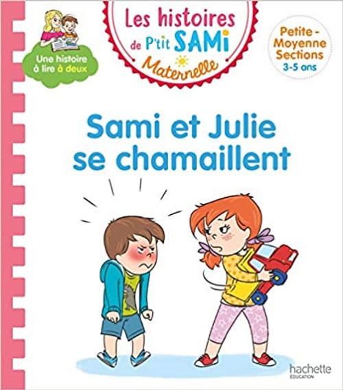 Les histoires de p'tit Sami: Sami et Julie se chamaillent (Petite-moyenne section)