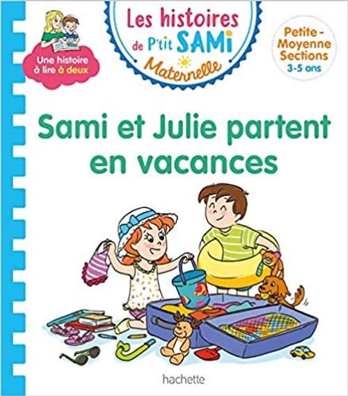 Les histoires de p'tit Sami: Sami et Julie partent en vacances (Petite-moyenne section)