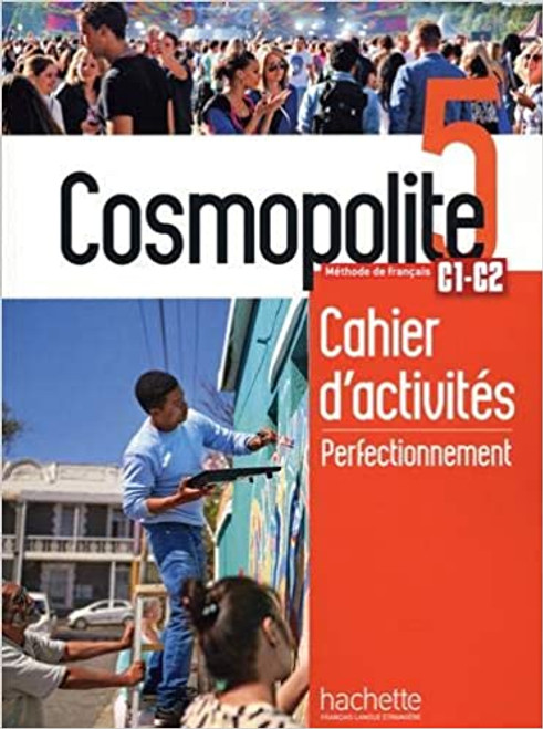 French workbook Cosmopolite Niveau 5 Cahier activites perfectionnement + audio MP3 C1