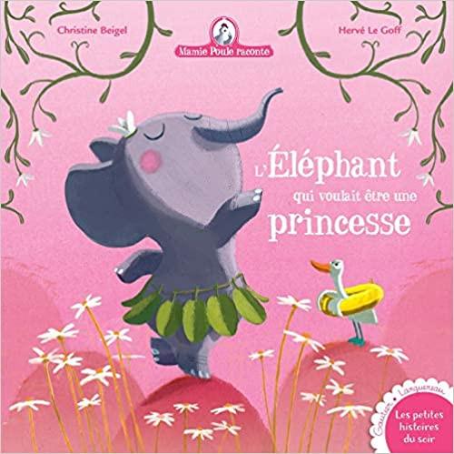 French book Mamie poule raconte: L'elephant qui voulait etre une princesse