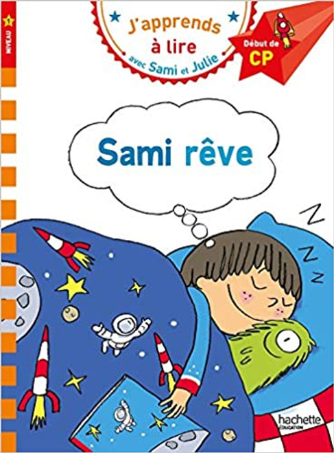 Sami et Julie: Sami reve (CP - Niveau 1)