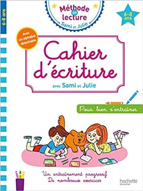Cahier d'ecriture avec Sami et Julie  6-8 ans