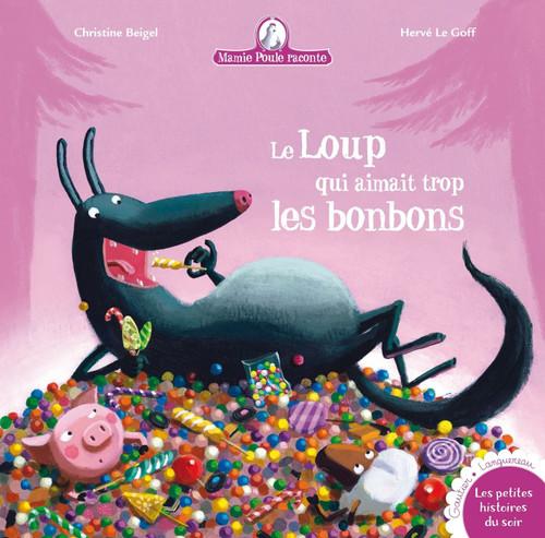 French book Mamie poule raconte: Le loup qui aimait trop les bonbons