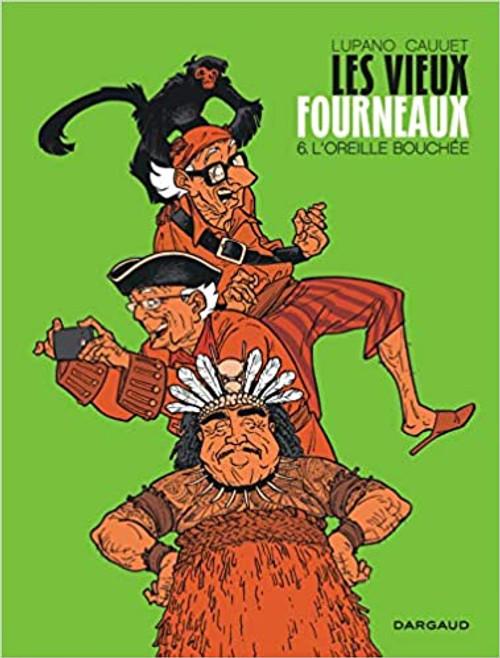 Les vieux fourneaux T6. L'oreille bouchee French comic book