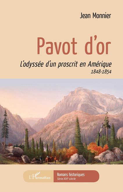 French book  Pavot d'or: L'odyssee d'un proscrit en Amerique 1848-1854
