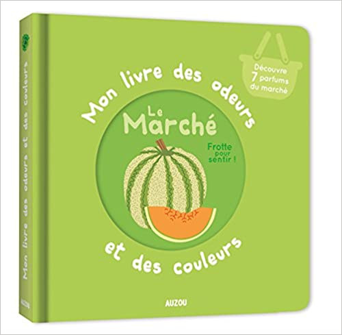 French book Mon livre des odeurs et des couleurs: Le marche
