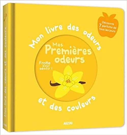 French book Mon livre des odeurs et des couleurs: Mes premieres odeurs