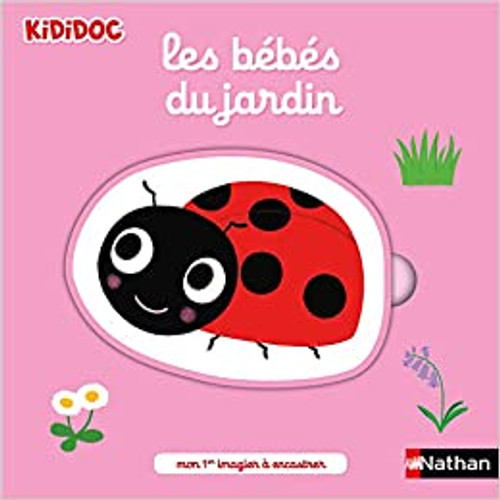 French book  Kididoc Les bebes du jardin