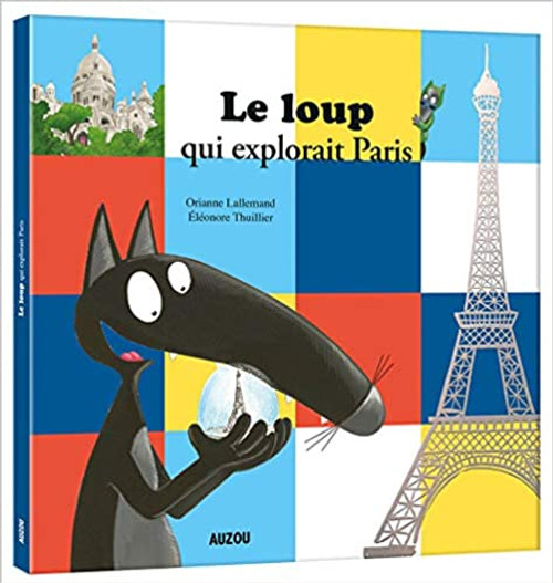 French children's book Le loup qui explorait Paris