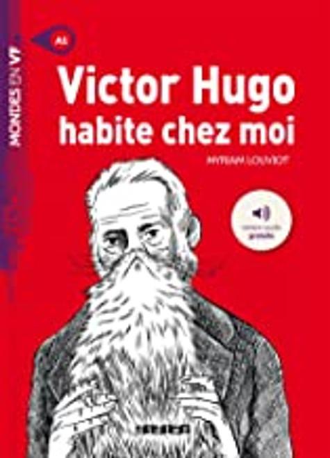 French book easy reader  Victor Hugo habite chez moi - Livre + mp3 (Mondes en VF)