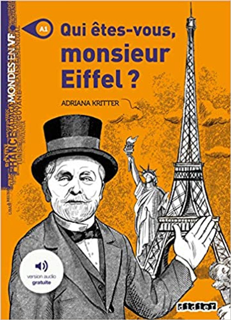 French book easy reader Qui êtes-vous Monsieur Eiffel ? Livre + mp3 (Mondes en VF)
