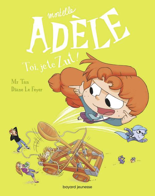 Mortelle Adele T18: Toi, je te Zut! French comic book