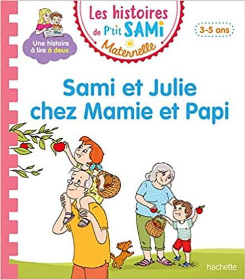 French book Les histoires de p'tit Sami: Sami et Julie chez Mamie et Papi (3-5 ans)