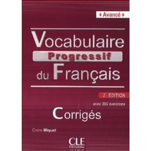Vocabulaire progressif du francais -  Avance 390 exercices CORRIGES - 2e edition