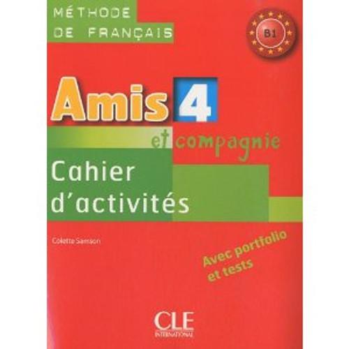 Amis et compagnie et Zoe 4.  Cahier d'activites - B1