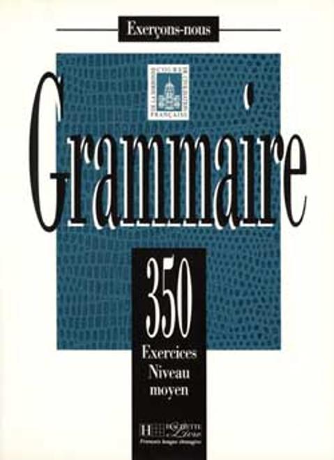 Grammaire 350 Exercices Niveau moyen
