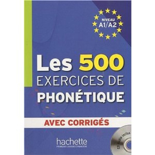 500 Exercices de Phonetique Niveau A1/A2  (with CD mp3)