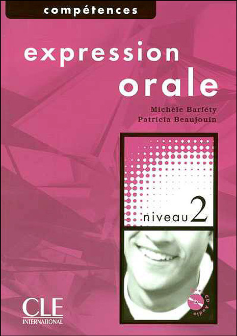 Expression orale Niveau 2 (B1) (With CD audio)