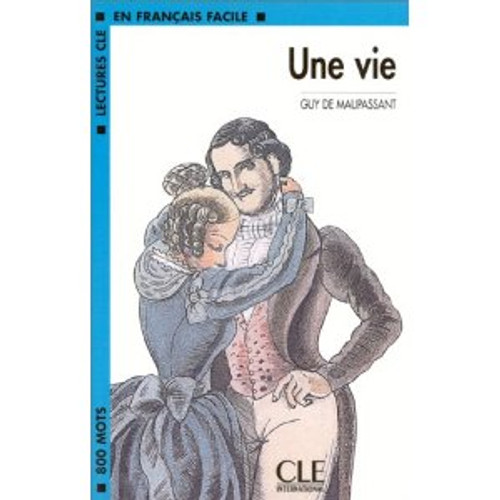 Une vie -  Maupassant - Easy reader Level 2