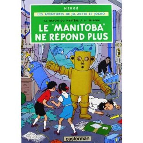 """Le """"Manitoba"""" ne repond plus - une aventure de Jo, Zette et Jocko (T3)"""
