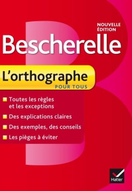 Bescherelle: L'orthographe pour tous