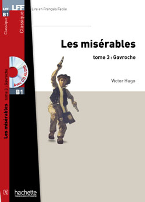 Les miserables tome 3 Gavroche (with CD audio MP3) - Hugo - Easy reader B1