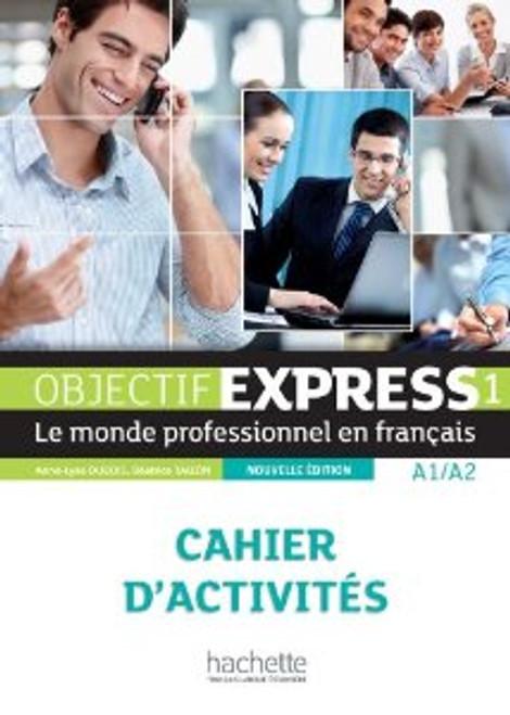 Objectif Express Niveau 1 -  Nouvelle edition -  Cahier activites
