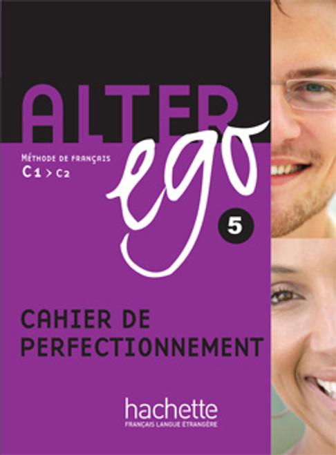 Alter Ego niveau 5 - Cahier de perfectionnement
