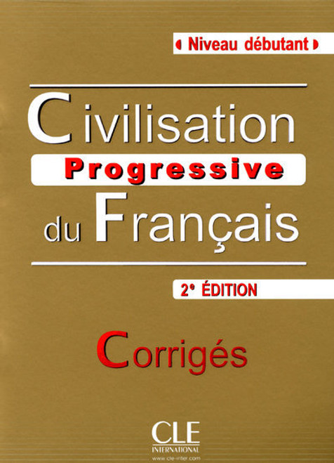 Civilisation progressive du francais -  Debutant  - 2e edition - CORRIGES