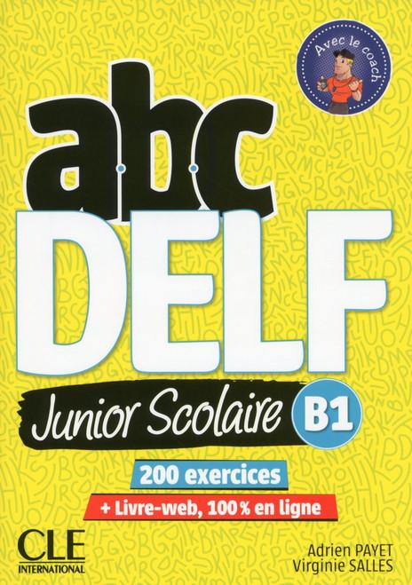 Abc DELF Junior scolaire B1 200 activites with corrige and DVD audio