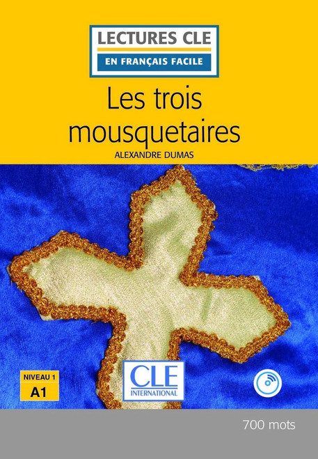 Les trois mousquetaires - Dumas - Easy reader Level 1 with CD-Audio