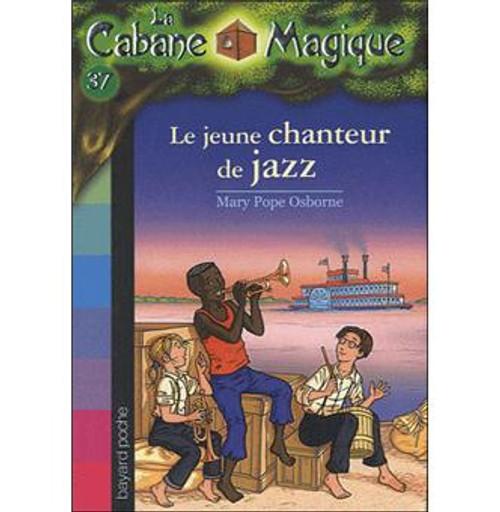 La cabane magique tome 37 Le jeune chanteur de jazz