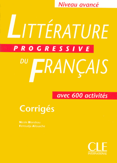 Litterature progressive du francais -  Niveau Avance avec 600 activites - CORRIGES