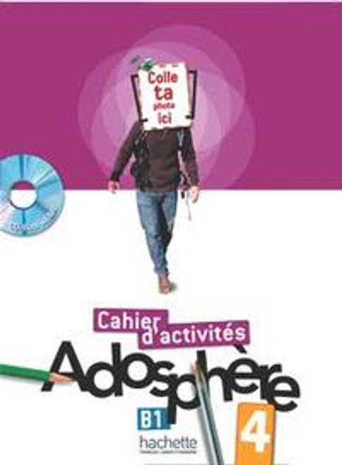 Adosphere 4 Cahier d'activites B1 with CD-rom