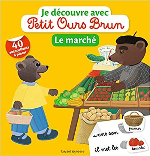 Je decouvre avec Petit Ours Brun - Le marche