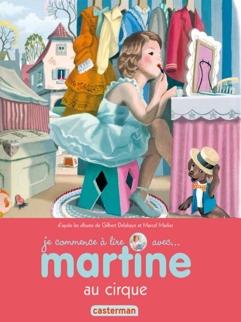 Je commence a lire avec...Martine au cirque