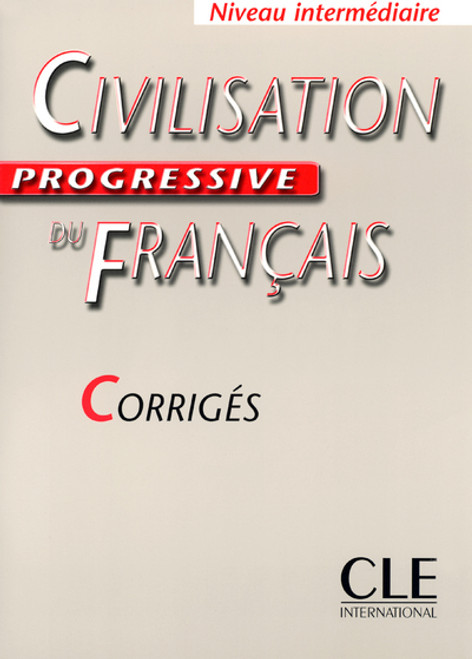 Civilisation progressive du Francais -  Intermediaire - Corriges