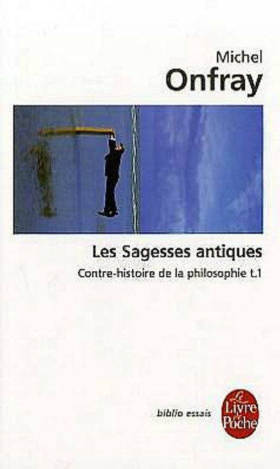 Contre-histoire de la philosophie T.1: Les sagesses antiques