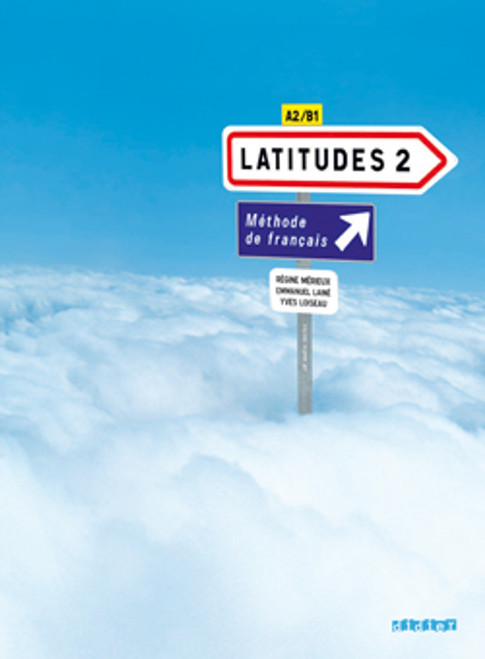 Latitudes niveau 2 -  methode de français Livre Eleve  (+1CD audio) - A2 / B1